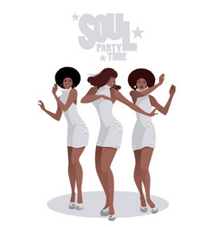 three beautiful singers and soul dancers in the vector image