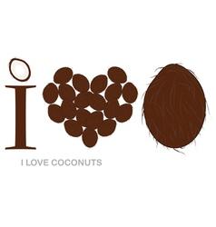 i love coconuts concept vector image