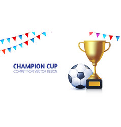 soccer realistic golden champion cup with ball vector image