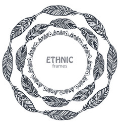 beautiful round frames with hand drawn ethnic vector image