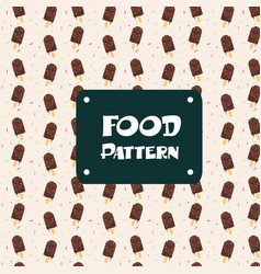 food pattern ice cream chocolate background vector image