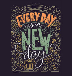 every day is a new day vector image
