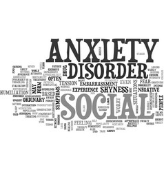 what is social anxiety disorder text word cloud vector image