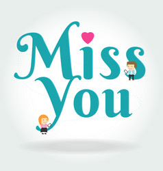 Boy and girl sit down on miss you text symbol on vector