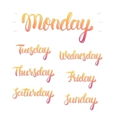 Trendy hand lettering set of days of the week vector image vector image