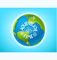 Adventure time concept the earth and lettering vector
