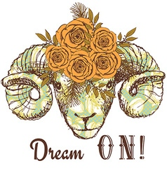 Dream on poster with ram and floral pattern vector image