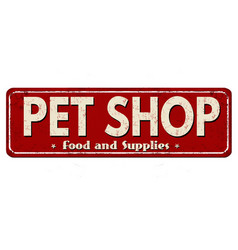 Pet shop vintage rusty metal sign vector