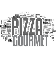 What is so special about gourmet pizza text word vector