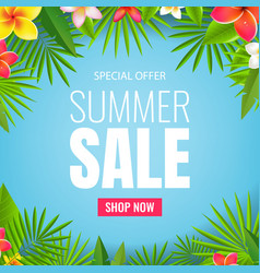 sale poster and tropical leaves and flowers vector image