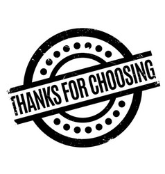thanks for choosing rubber stamp vector image