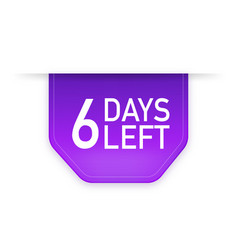 6 days to go poster in flat style vector
