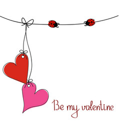 be my valentine greeting card for st valentines vector image