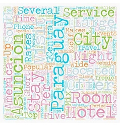 Hotels Of Paraguay text background wordcloud vector image