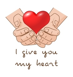 I give you my Heart Heart in hand of romantic vector image