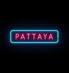 pattaya neon sign bright light signboard banner vector image