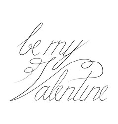 be my valentine text black typography s vector image vector image