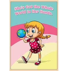 Idiom got the whole world in her hands vector image