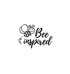 Bee inspired phrase with doodle on white vector