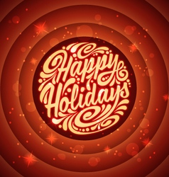 Holidays greeting card with a calligraphic vector