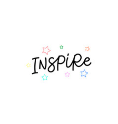 Inspire stars calligraphy quote lettering vector