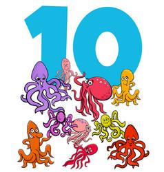 Number ten and cartoon octopus animals group vector
