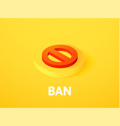 Ban isometric icon isolated on color background vector