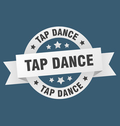 tap dance ribbon tap dance round white sign tap vector image