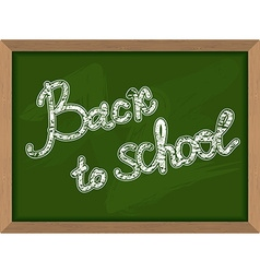 Back to school Inscription on Green chalk vector image