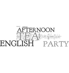 afternoon english tea party text word cloud vector image