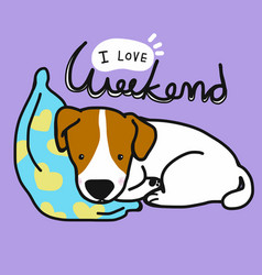 jack russell dog is sleeping love weekend cartoon vector image