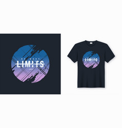 No more limits stylish abstract t-shirt and vector