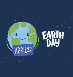 cute funny happy planet holding sign with april 22 vector image