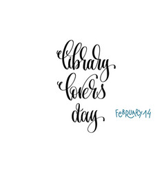 February 14 - library lovers day - hand lettering vector
