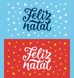 Feliz natal lettering merry christmas greetings vector