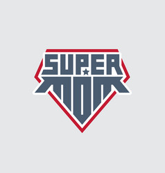 Super mom print for t-shirt with original vector