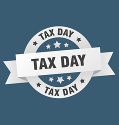 tax day ribbon tax day round white sign tax day vector image