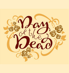 day of the dead mexican holiday dia de los vector image