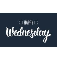 Happy wednesday trendy hand lettering quote vector