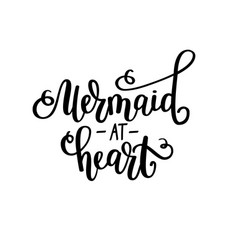Mermaid at heart lettering inspirational vector