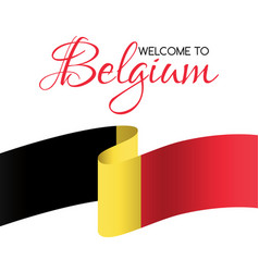 Welcome to belgium card with flag of belgium vector