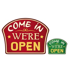 come in we are open sign vector image vector image