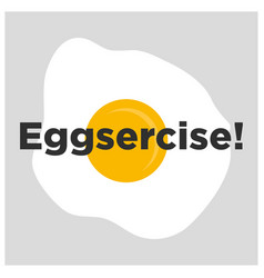 eggercise pun vector image vector image