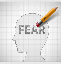 Pencil erases the word fear in the human head vector
