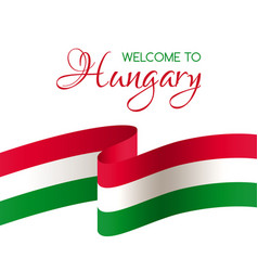Welcome to hungary card with flag of hungary vector