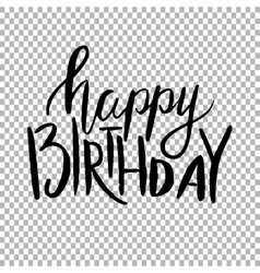 happy birthday hand draw lettering vector image