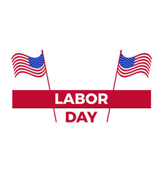 labor day united states national flag greeting vector image