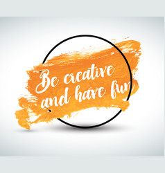 Modern inspirational creative watercolor quote vector