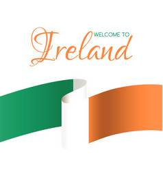 welcome to ireland card with flag of ireland vector image