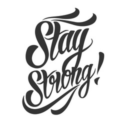 Stay strong lettering vector